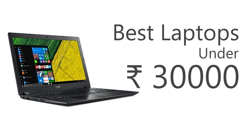 Top Laptops Under 30000 Rupees In India