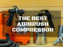 Best Airbrush Compressor Options For Your Home Which You Can Buy