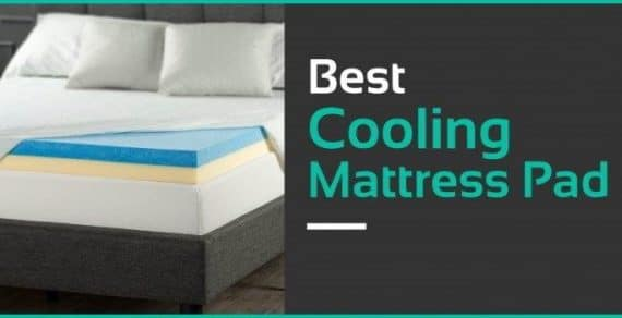 Best Cooling Mattress Pad That You Can Buy Right Now