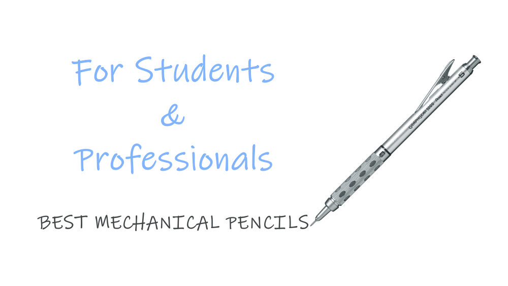 Best Mechanical Pencil Options For Students And Professionals
