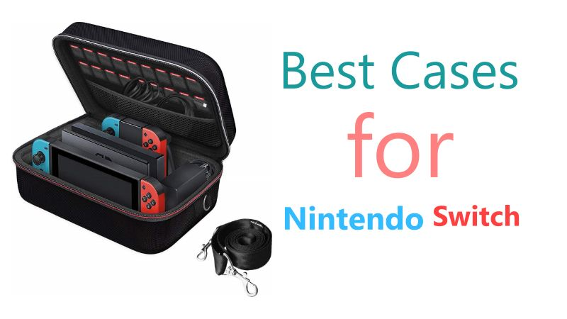 Best Nintendo Switch Case – Carrying Cases And Protective Cases